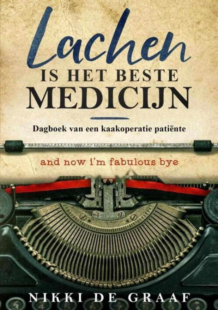 Lachen is het beste medicijn (Het Dagboek van een kaakoperatiepatiënte) Paperback  - Boek