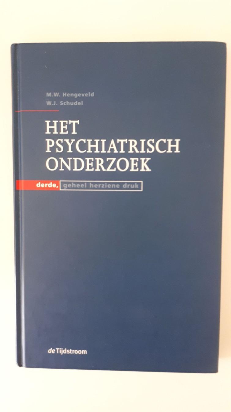 Boek - Het psychiatrisch onderzoek - M.W. Hengeveld, W.J. Schudel